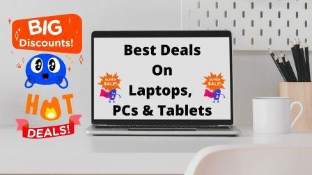 Best Deals On Laptops, PCs & Tablets